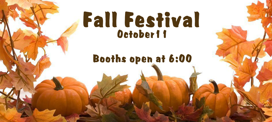 Fall Festival October 11, booths open at 6:00 pm